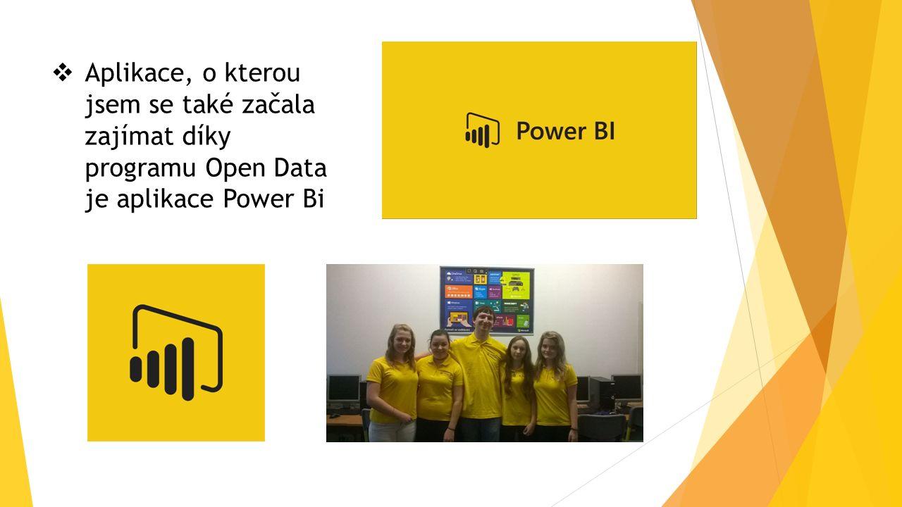  Aplikace, o kterou jsem se také začala zajímat díky programu Open Data je aplikace Power Bi