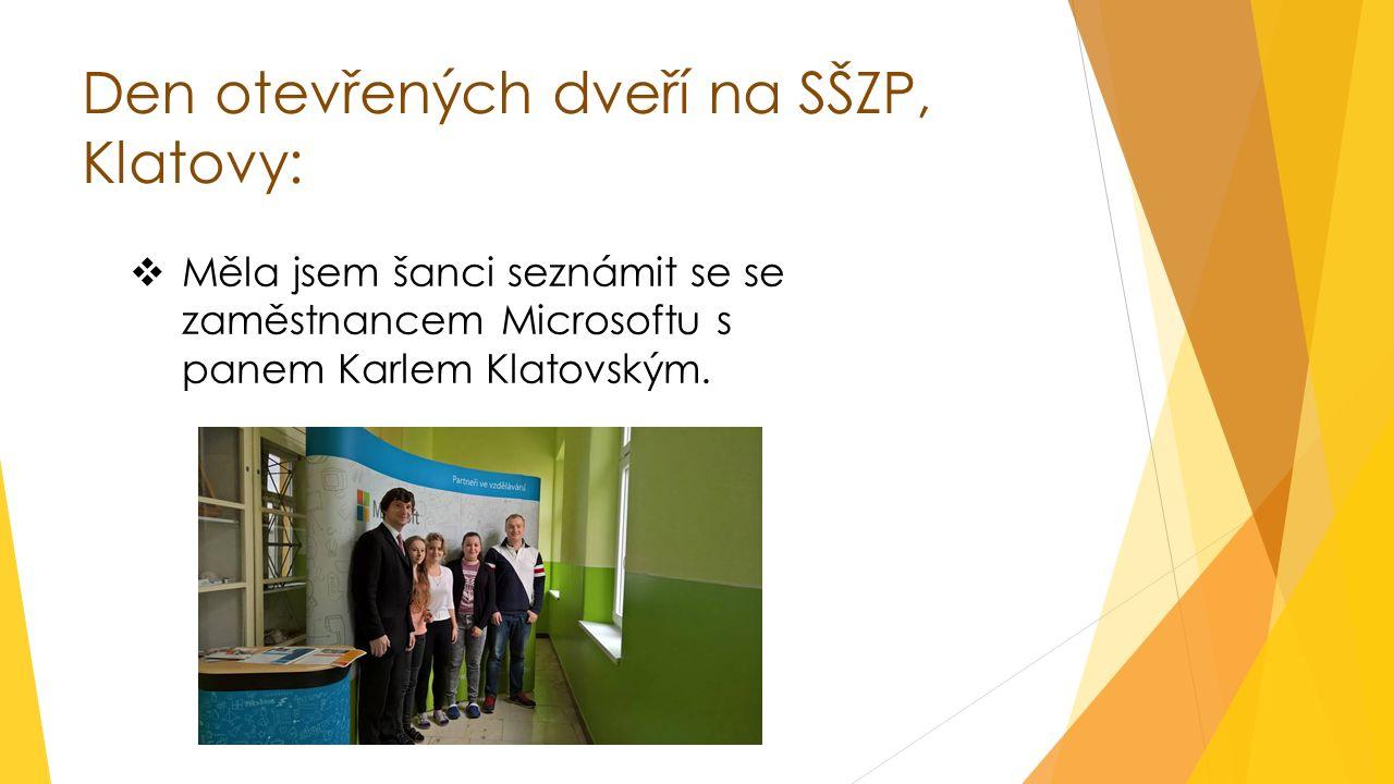 Den otevřených dveří na SŠZP, Klatovy:  Měla jsem šanci seznámit se se zaměstnancem Microsoftu s panem Karlem Klatovským.
