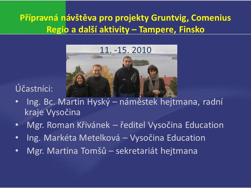 Přípravná návštěva pro projekty Gruntvig, Comenius Regio a další aktivity – Tampere, Finsko 11.