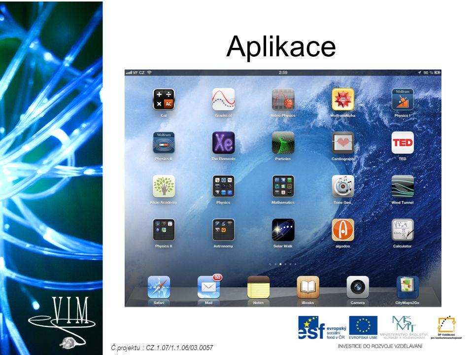 Č.projektu : CZ.1.07/1.1.06/03.0057 Aplikace