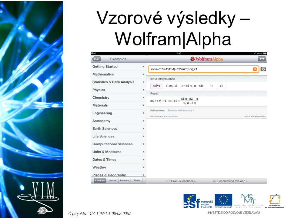 Č.projektu : CZ.1.07/1.1.06/03.0057 Vzorové výsledky – Wolfram|Alpha