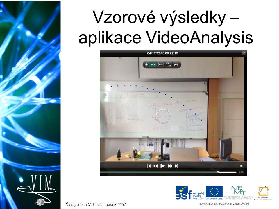 Č.projektu : CZ.1.07/1.1.06/03.0057 Vzorové výsledky – aplikace VideoAnalysis
