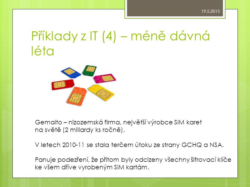 Příklady z IT (4) – méně dávná léta Gemalto – nizozemská firma, největší výrobce SIM karet na světě (2 miliardy ks ročně).