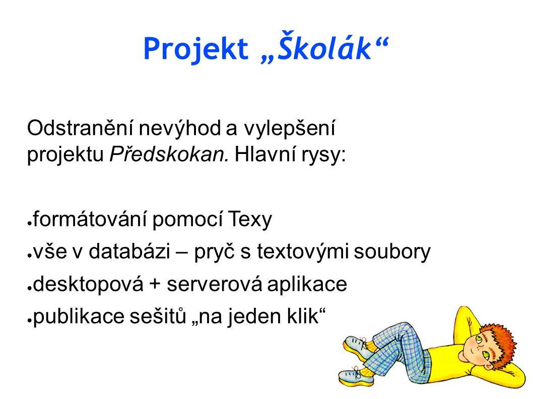 """Projekt """"Školák Odstranění nevýhod a vylepšení projektu Předskokan."""