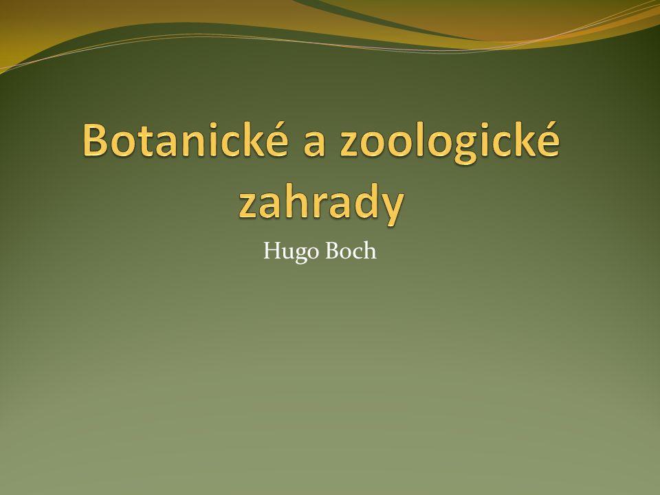 Obsah 1.Co to jsou zoologické a botanické zahrady 2.