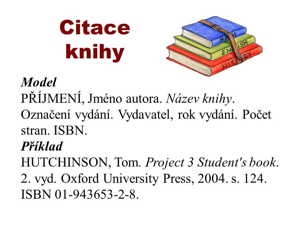 Citace knihy Model PŘÍJMENÍ, Jméno autora. Název knihy.