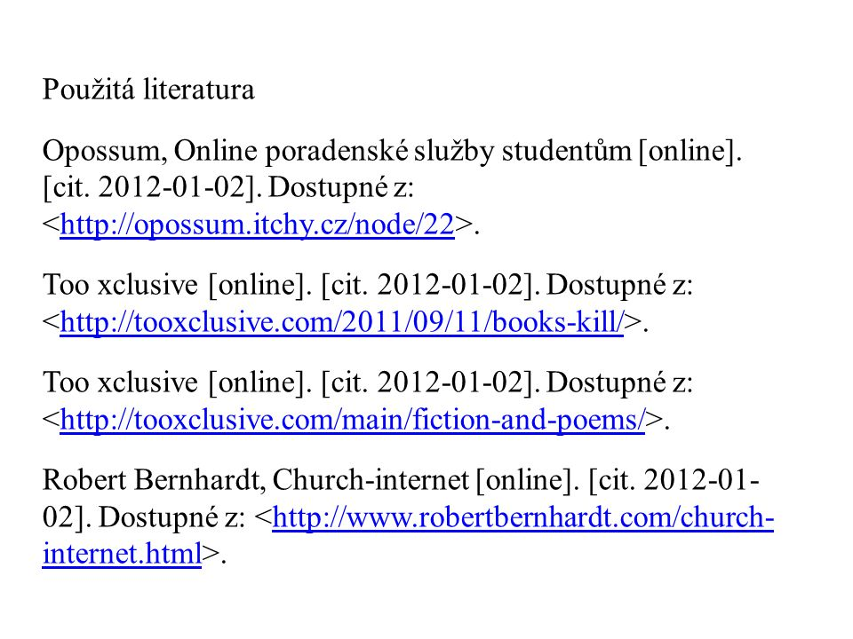 Použitá literatura Opossum, Online poradenské služby studentům [online].