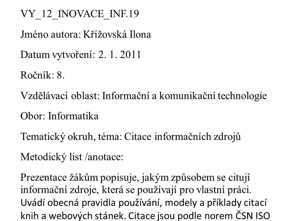 VY_12_INOVACE_INF.19 Jméno autora: Křížovská Ilona Datum vytvoření: 2.