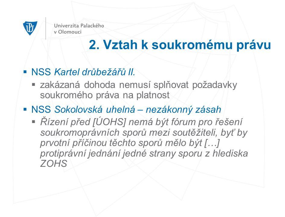 2. Vztah k soukromému právu  NSS Kartel drůbežářů II.