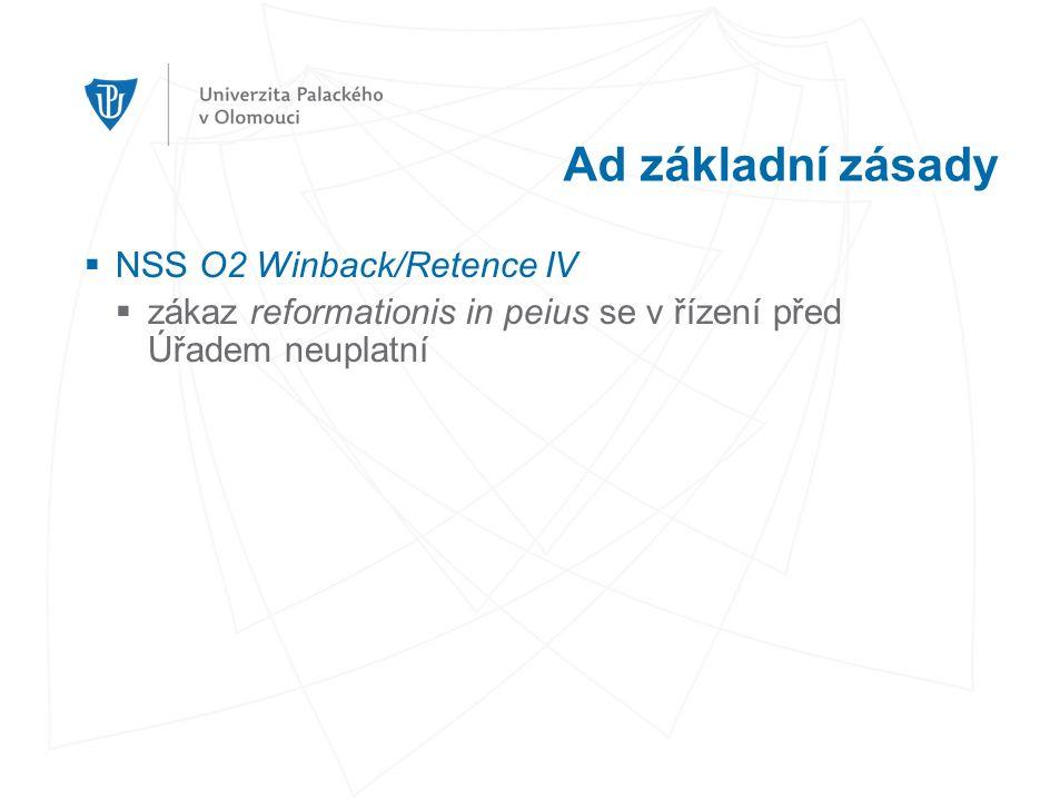 Ad základní zásady  NSS O2 Winback/Retence IV  zákaz reformationis in peius se v řízení před Úřadem neuplatní