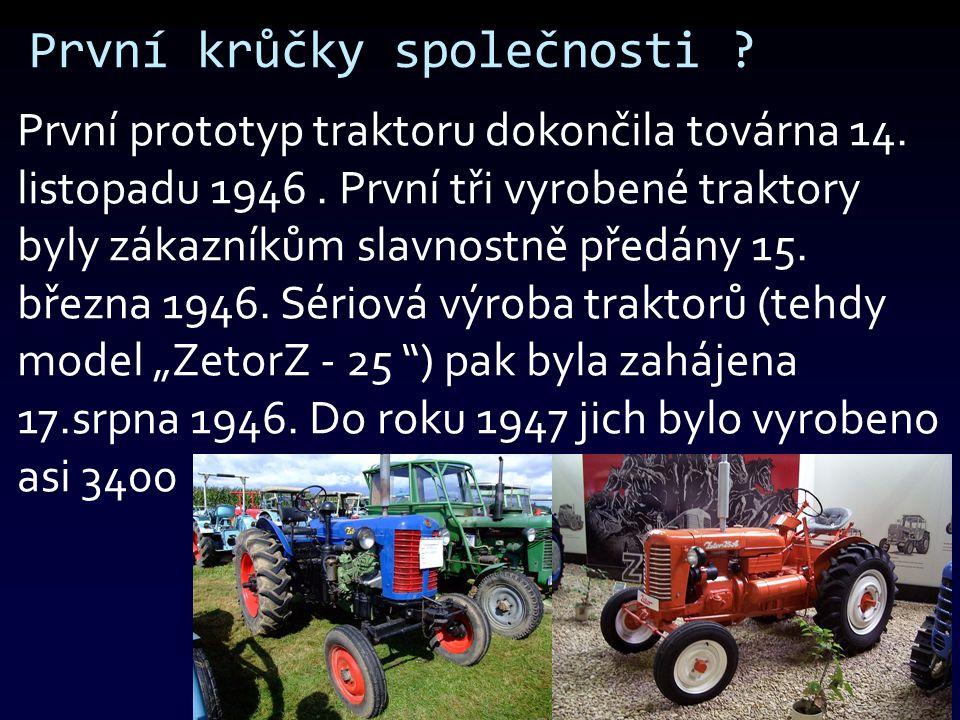První krůčky společnosti . První prototyp traktoru dokončila továrna 14.