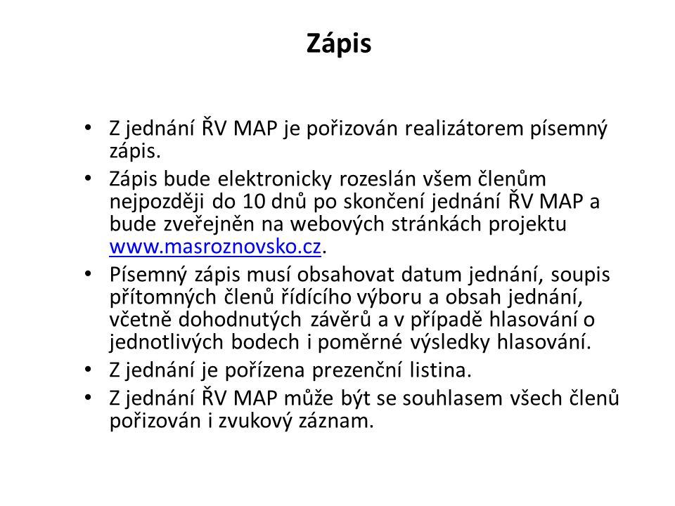 Zápis Z jednání ŘV MAP je pořizován realizátorem písemný zápis.