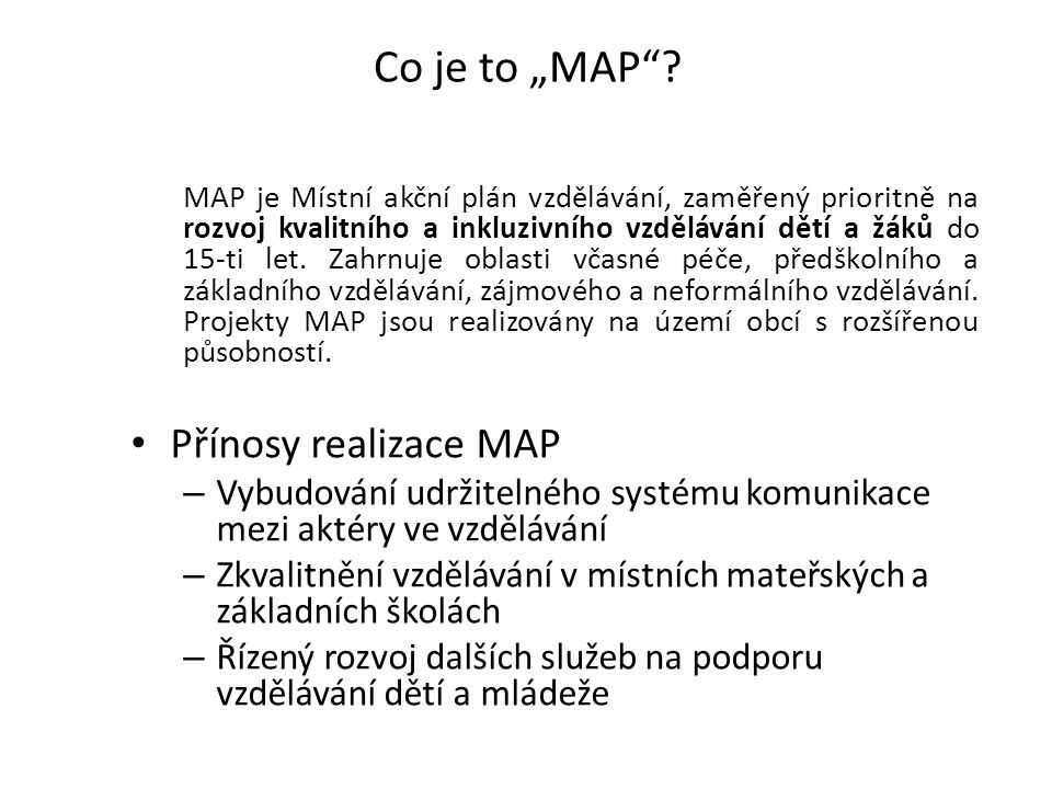 KA Realizace plánu (MAP+) 1) Podaktivita- Zajištění podmínek pro digitální vzdělávání Cílem této aktivity bude zpracovaná studii za každou základní školu v ORP, která bude obsahovat: analýzu současného stavu počítačové sítě, připojení na wi-fy, výpočetní a multimediální techniky, návrh na technické řešení umožňující bezproblémové využití přenosných zařízení ve výuce a jejich návaznost na současnou výpočetní techniku multimediální zařízení, které školy v současnosti používají při výuce předpokládaný finanční rámec navrženého technického řešení.