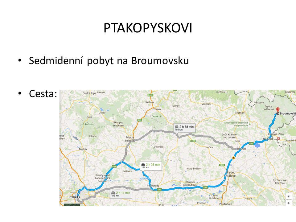 PTAKOPYSKOVI Sedmidenní pobyt na Broumovsku Cesta:
