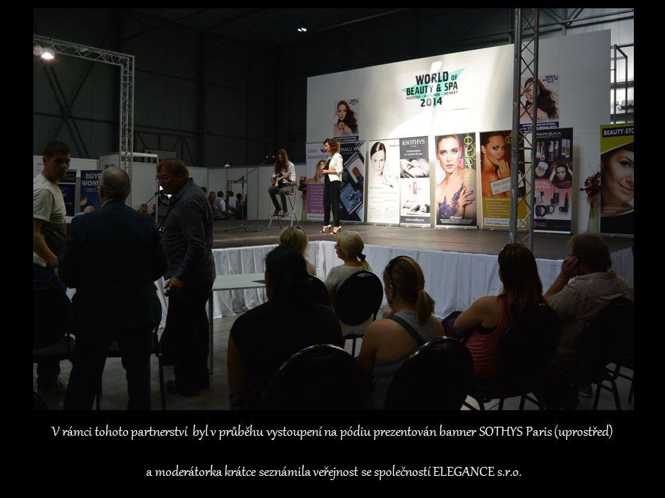 V rámci tohoto partnerství byl v průběhu vystoupení na pódiu prezentován banner SOTHYS Paris (uprostřed) a moderátorka krátce seznámila veřejnost se společností ELEGANCE s.r.o.