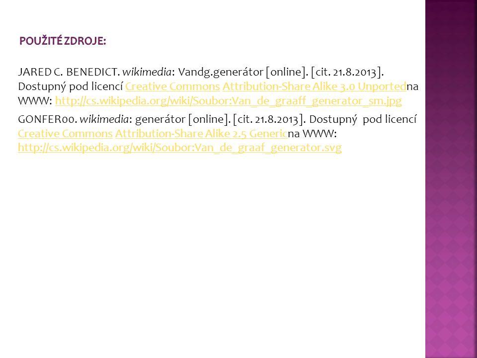 JARED C. BENEDICT. wikimedia: Vandg.generátor [online]. [cit. 21.8.2013]. Dostupný pod licencí Creative Commons Attribution-Share Alike 3.0 Unportedna