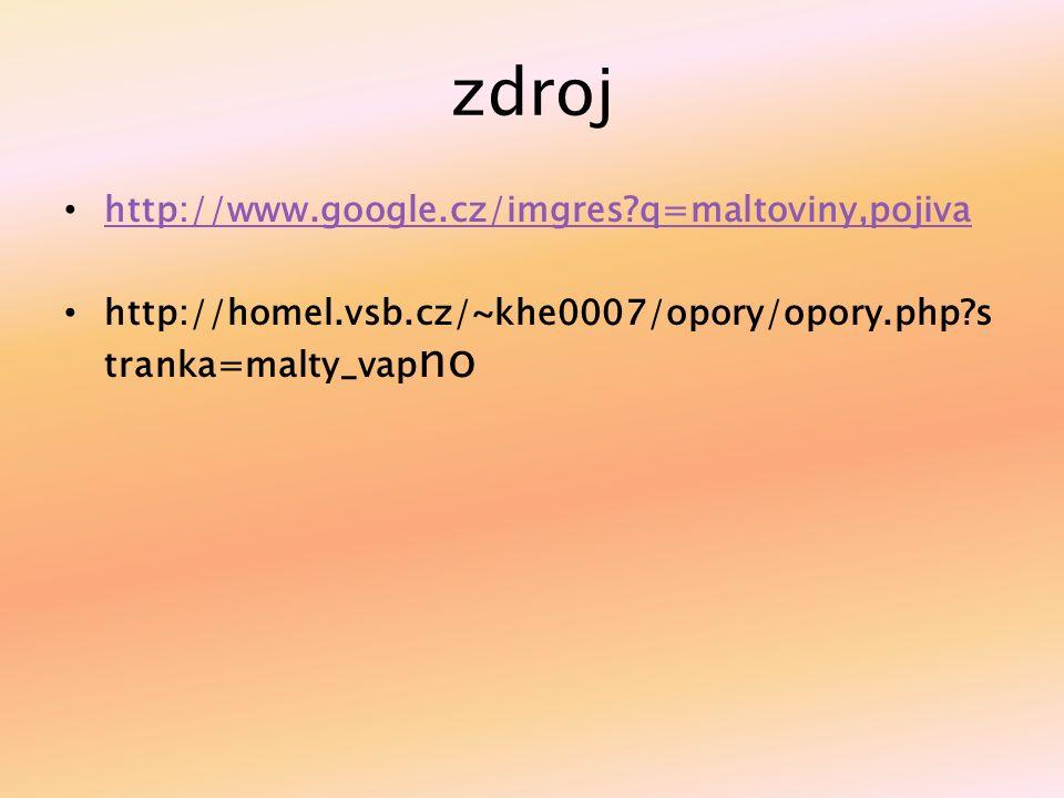 zdroj http://www.google.cz/imgres?q=maltoviny,pojiva http://homel.vsb.cz/~khe0007/opory/opory.php?s tranka=malty_vap no