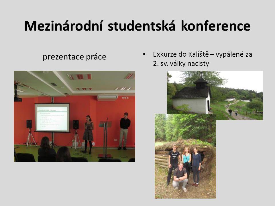Mezinárodní studentská konference prezentace práce Exkurze do Kaliště – vypálené za 2.