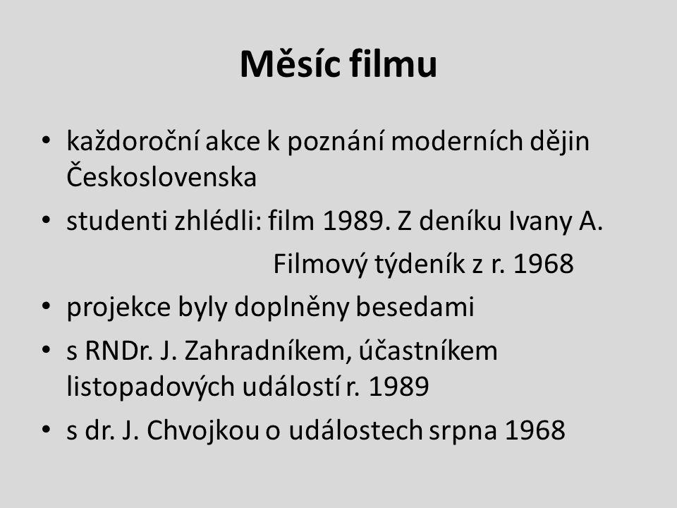 Měsíc filmu každoroční akce k poznání moderních dějin Československa studenti zhlédli: film 1989.