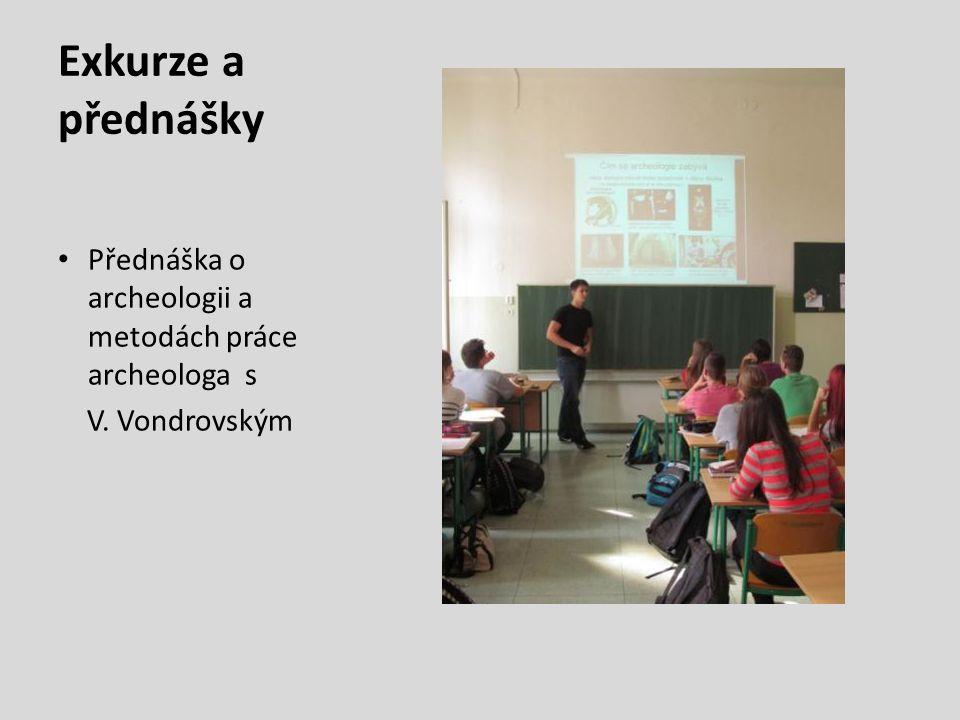 Exkurze a přednášky Přednáška o archeologii a metodách práce archeologa s V. Vondrovským