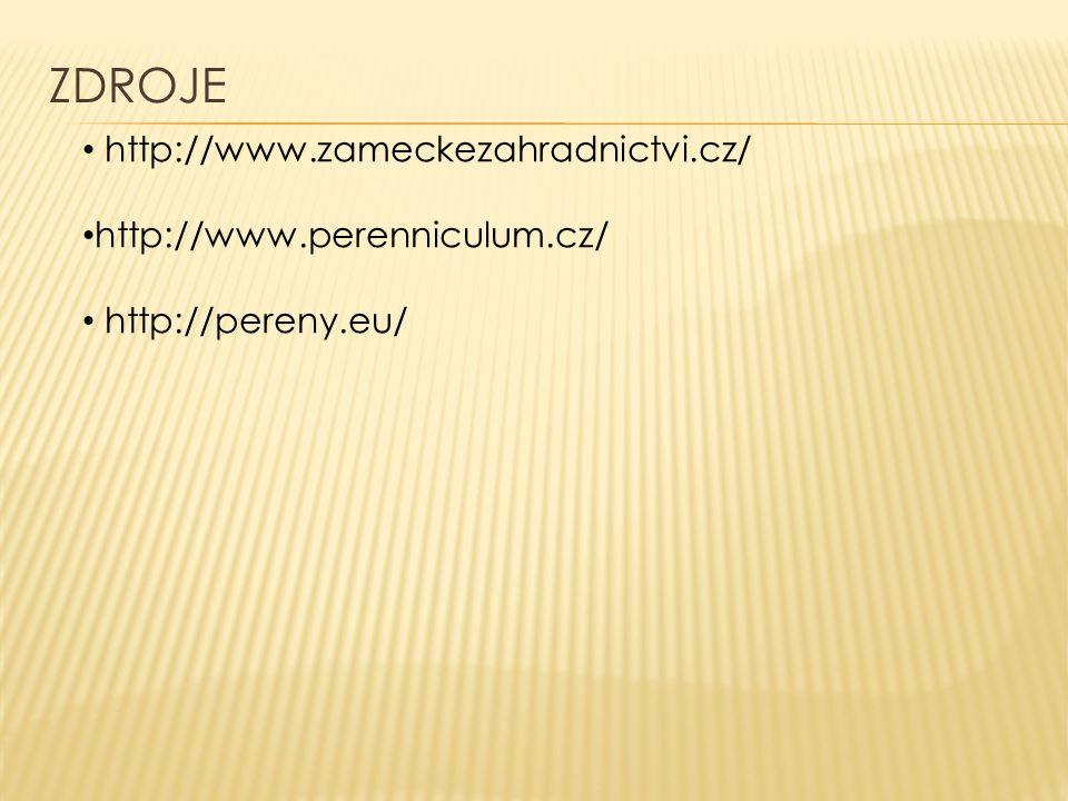 ZDROJE http://www.zameckezahradnictvi.cz/ http://www.perenniculum.cz/ http://pereny.eu/