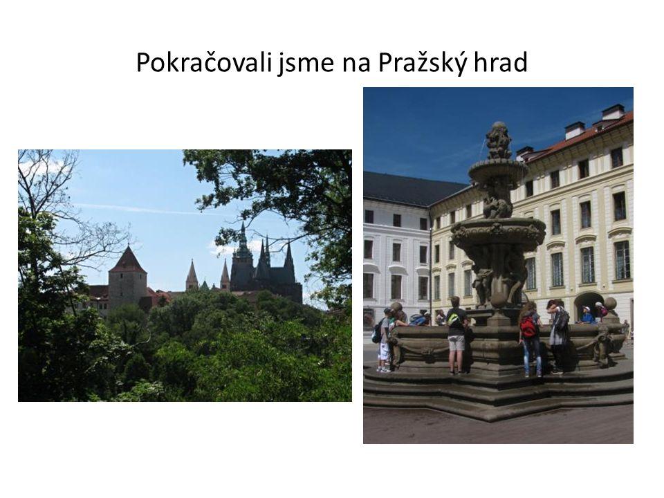 Pokračovali jsme na Pražský hrad