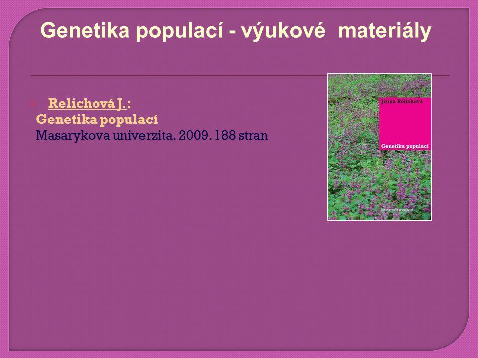  Relichová J.: Genetika populací Masarykova univerzita.