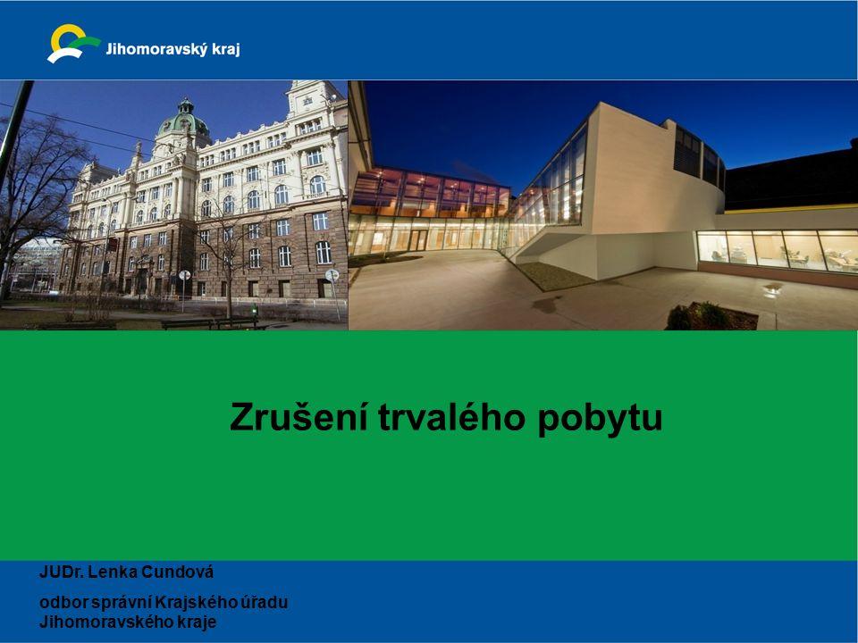 Zrušení trvalého pobytu JUDr. Lenka Cundová odbor správní Krajského úřadu Jihomoravského kraje