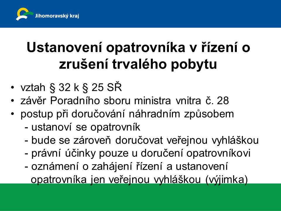 Ustanovení opatrovníka v řízení o zrušení trvalého pobytu vztah § 32 k § 25 SŘ závěr Poradního sboru ministra vnitra č.