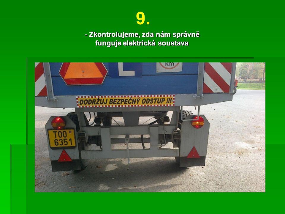 9. - Zkontrolujeme, zda nám správně funguje elektrická soustava