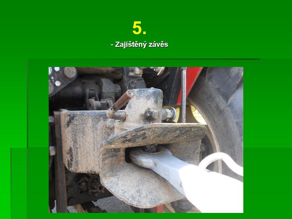 5. - Zajištěný závěs