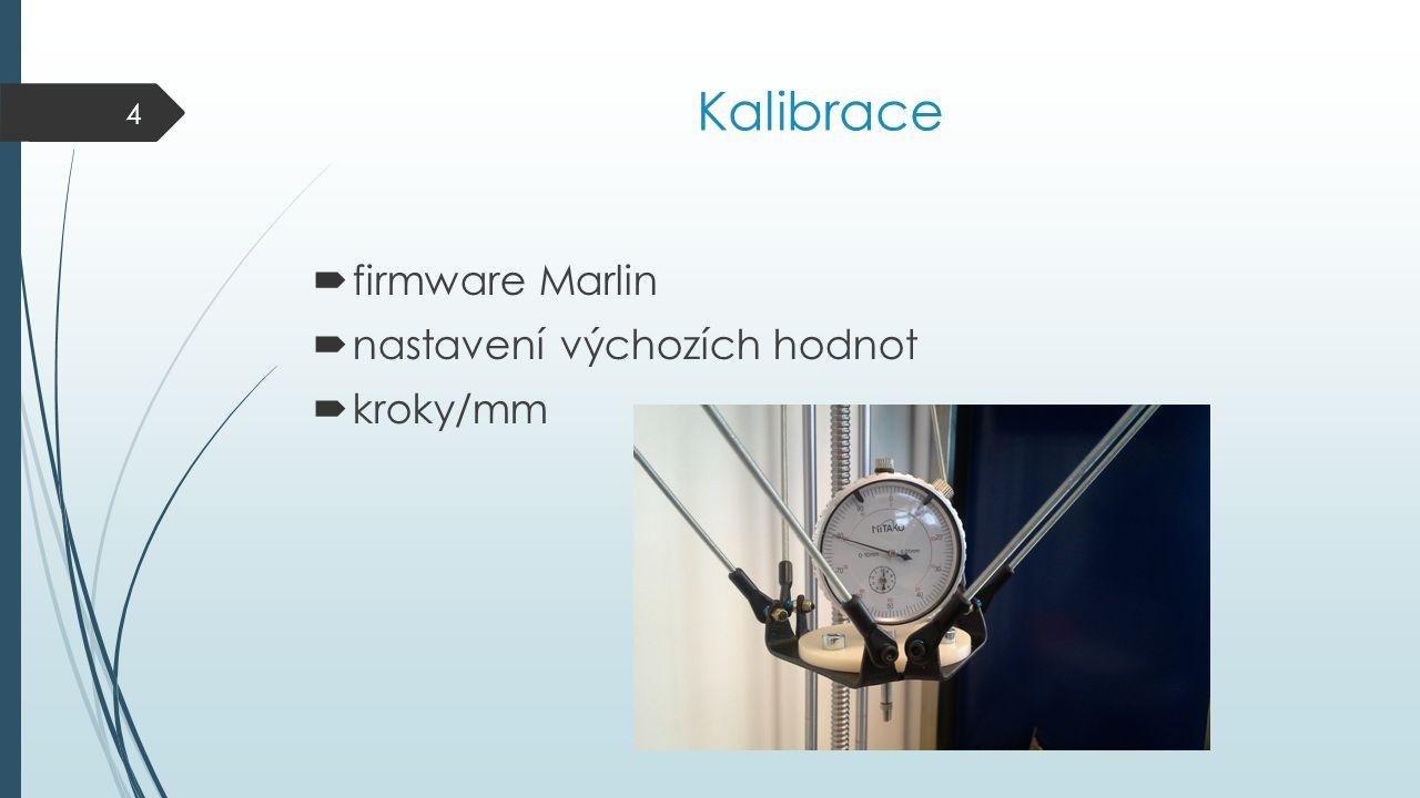 Kalibrace  firmware Marlin  nastavení výchozích hodnot  kroky/mm 4