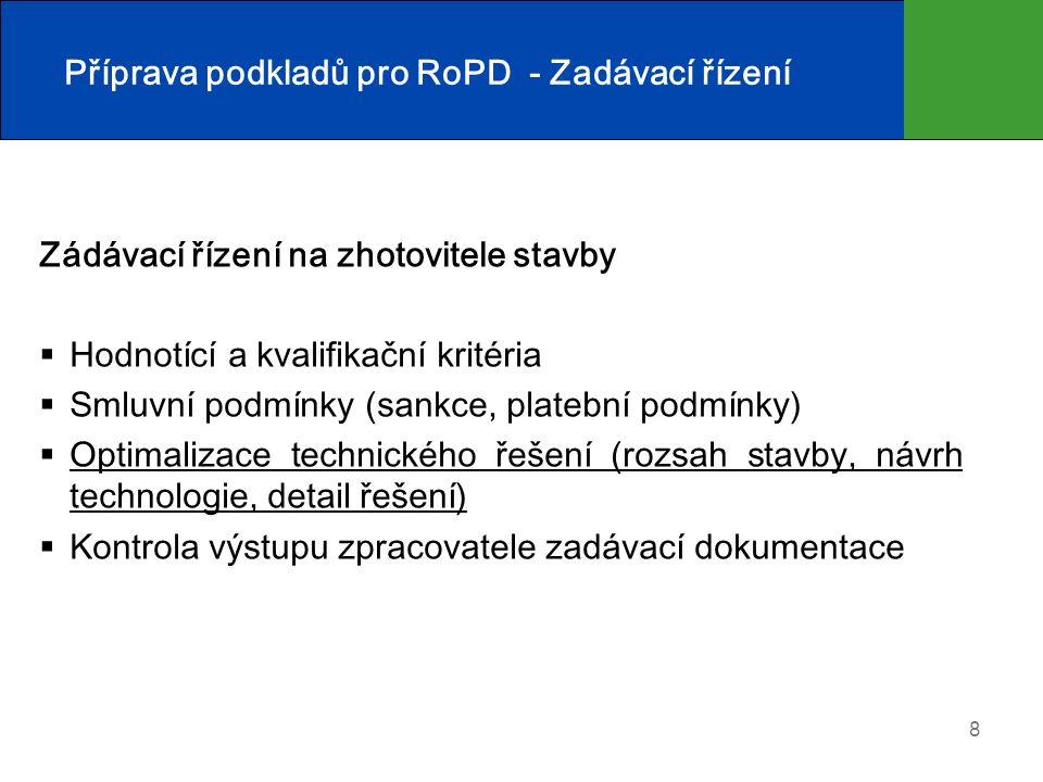 8 Příprava podkladů pro RoPD - Zadávací řízení Zádávací řízení na zhotovitele stavby  Hodnotící a kvalifikační kritéria  Smluvní podmínky (sankce, p
