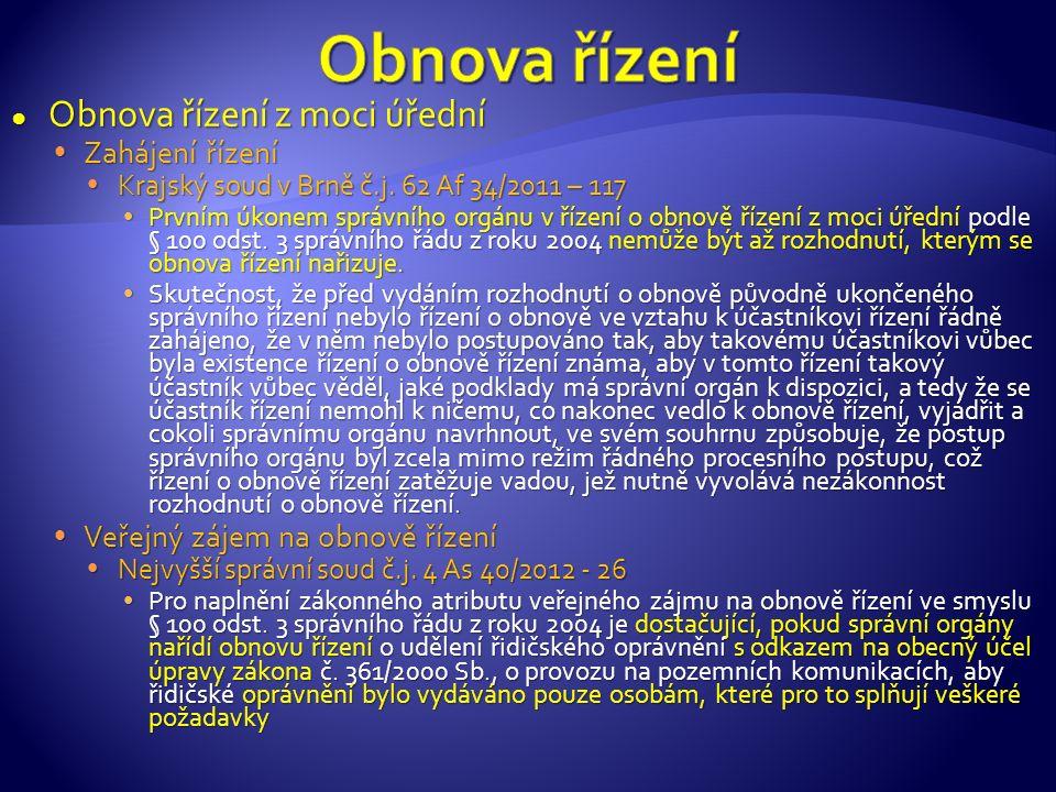 ● Obnova řízení z moci úřední  Zahájení řízení  Krajský soud v Brně č.j.