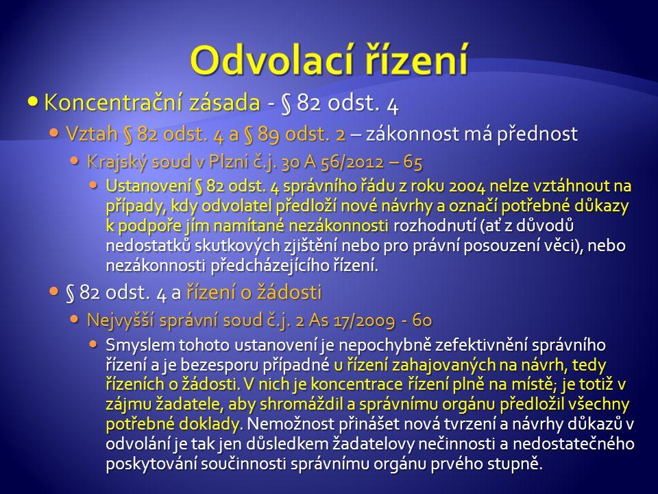 Koncentrační zásada - § 82 odst. 4 Koncentrační zásada - § 82 odst.
