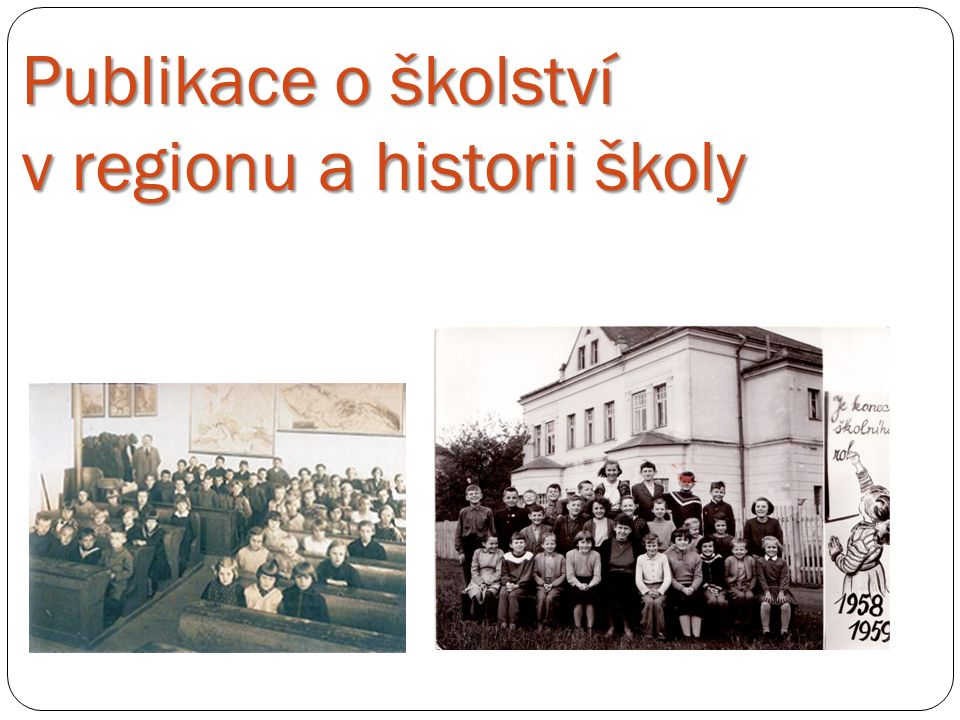 Publikace o školství v regionu a historii školy