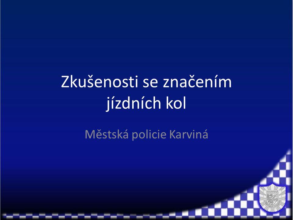 Zkušenosti se značením jízdních kol Městská policie Karviná