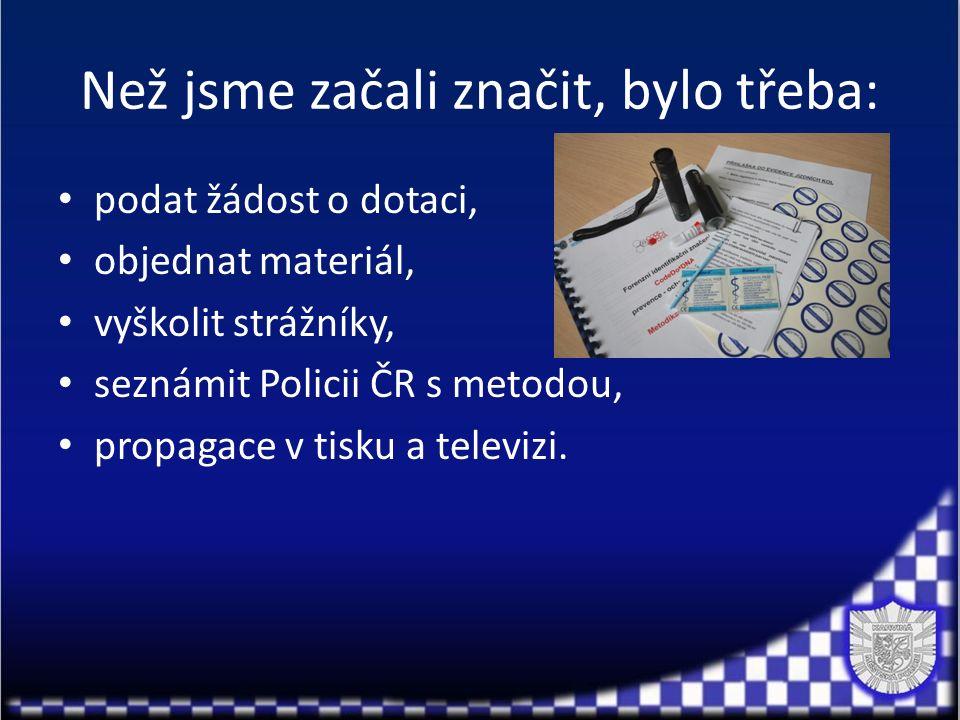 Než jsme začali značit, bylo třeba: podat žádost o dotaci, objednat materiál, vyškolit strážníky, seznámit Policii ČR s metodou, propagace v tisku a televizi.