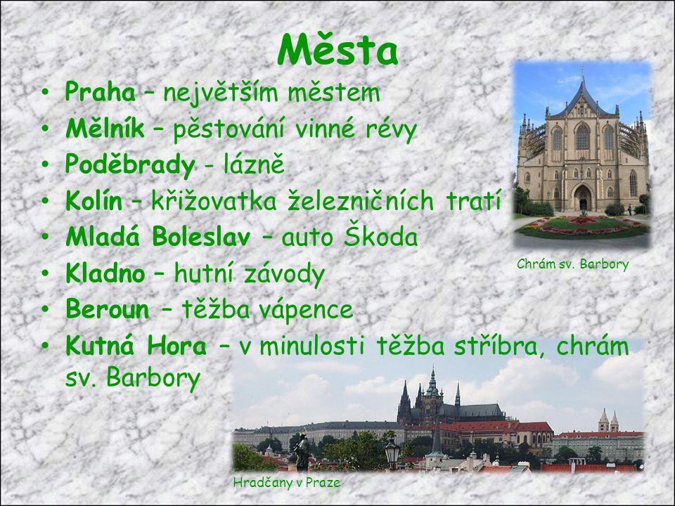 Města Praha – největším městem Mělník – pěstování vinné révy Poděbrady - lázně Kolín – křižovatka železničních tratí Mladá Boleslav – auto Škoda Kladno – hutní závody Beroun – těžba vápence Kutná Hora – v minulosti těžba stříbra, chrám sv.
