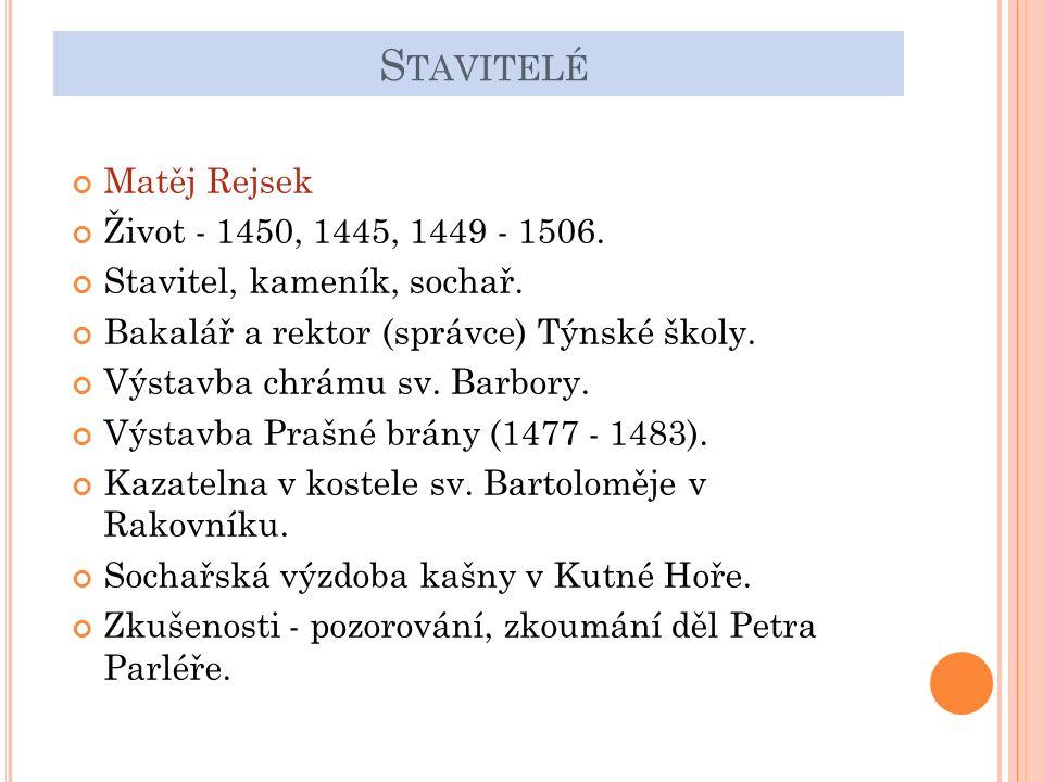 S TAVITELÉ Matěj Rejsek Život - 1450, 1445, 1449 - 1506.