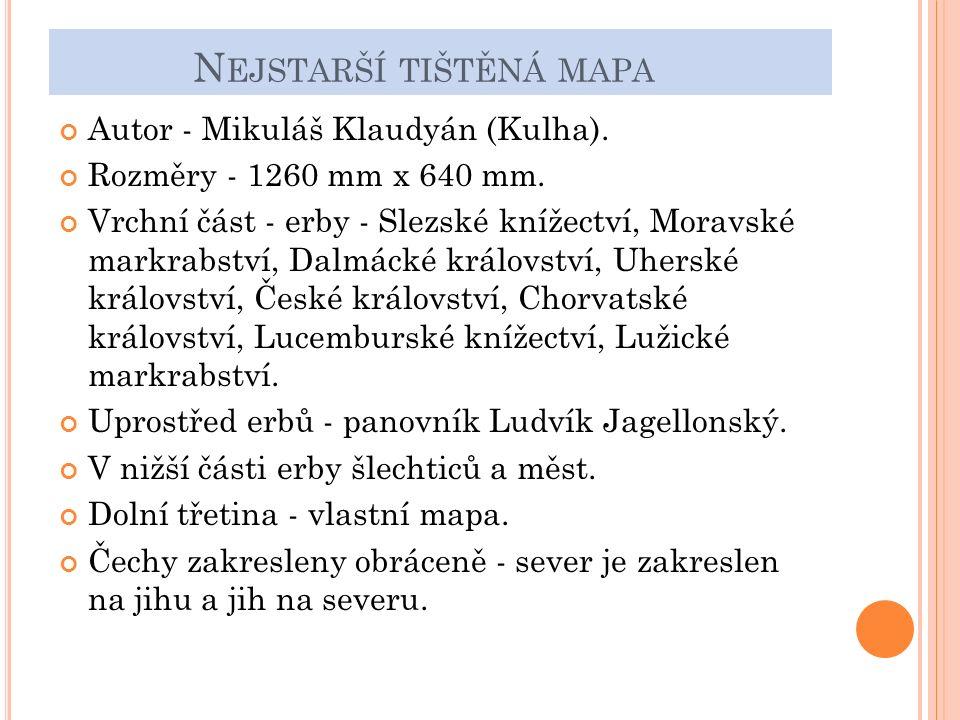 N EJSTARŠÍ TIŠTĚNÁ MAPA Autor - Mikuláš Klaudyán (Kulha).