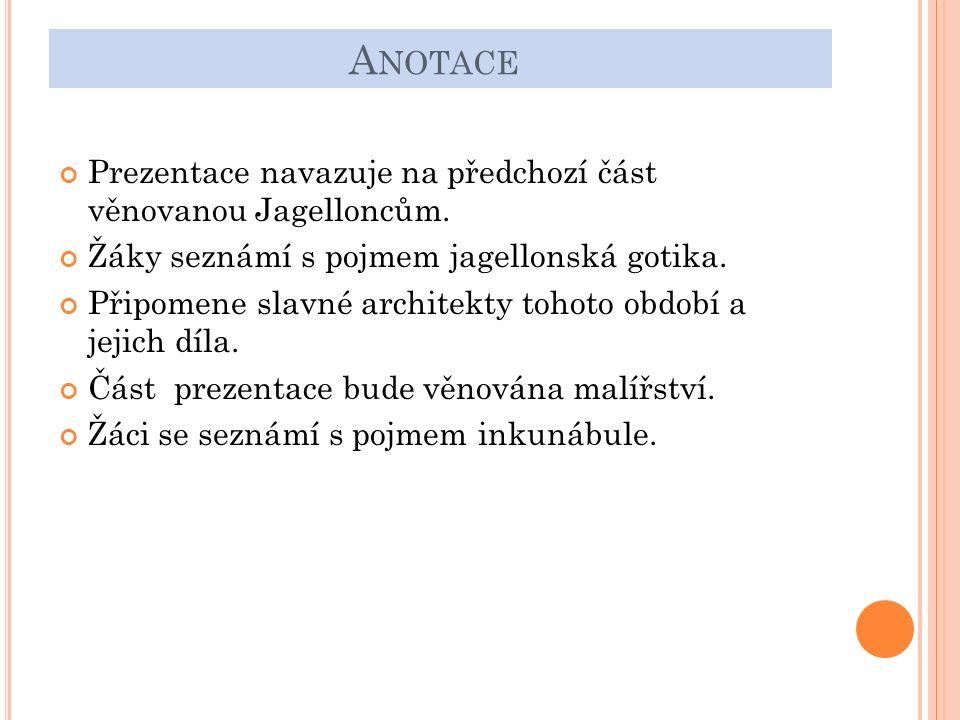 A NOTACE Prezentace navazuje na předchozí část věnovanou Jagelloncům.