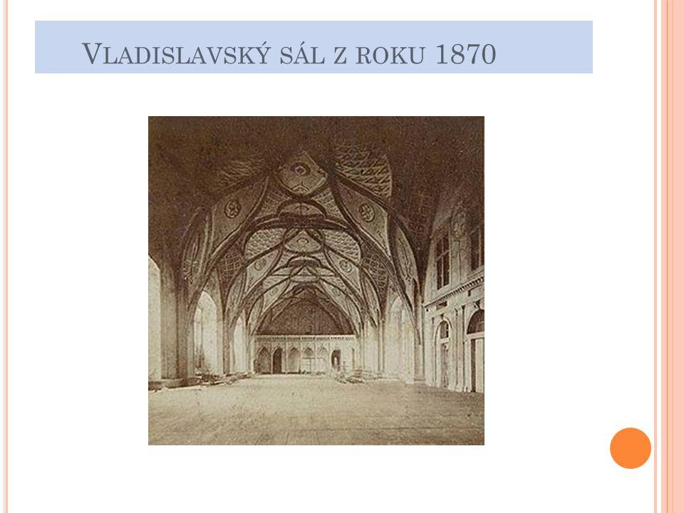 V LADISLAVSKÝ SÁL Z ROKU 1870