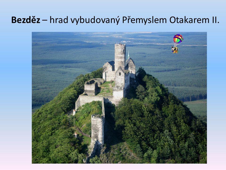 Bezděz – hrad vybudovaný Přemyslem Otakarem II.