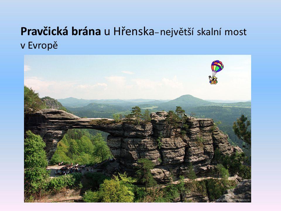 Pravčická brána u Hřenska – největší skalní most v Evropě