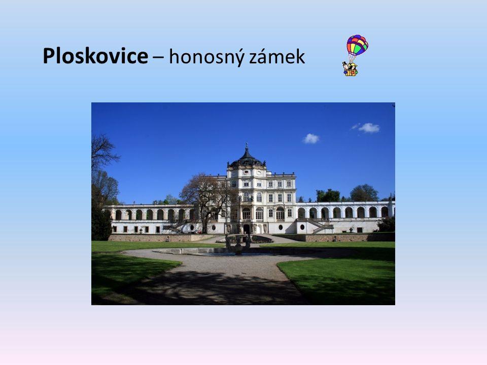 Ploskovice – honosný zámek