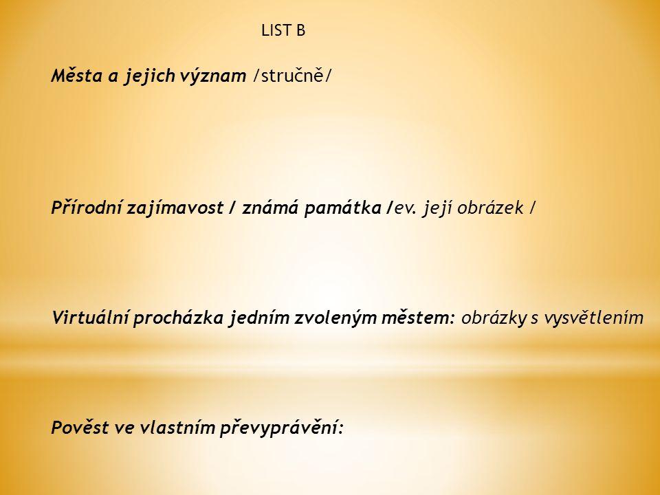 Města a jejich význam /stručně/ Přírodní zajímavost / známá památka /ev.