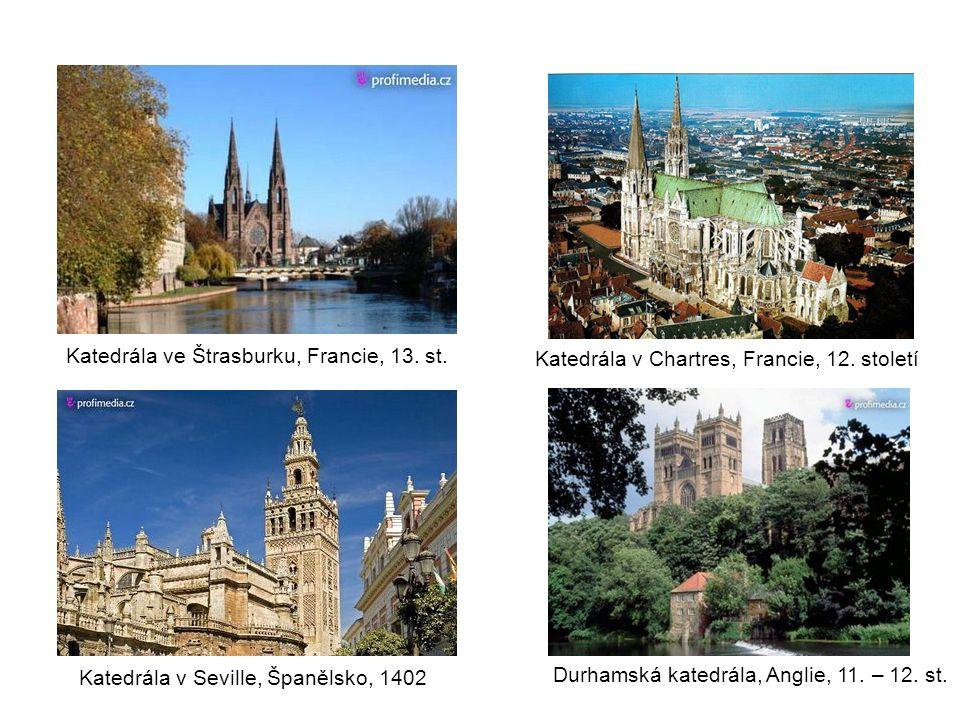 Katedrála v Chartres, Francie, 12. století Katedrála v Seville, Španělsko, 1402 Durhamská katedrála, Anglie, 11. – 12. st. Katedrála ve Štrasburku, Fr