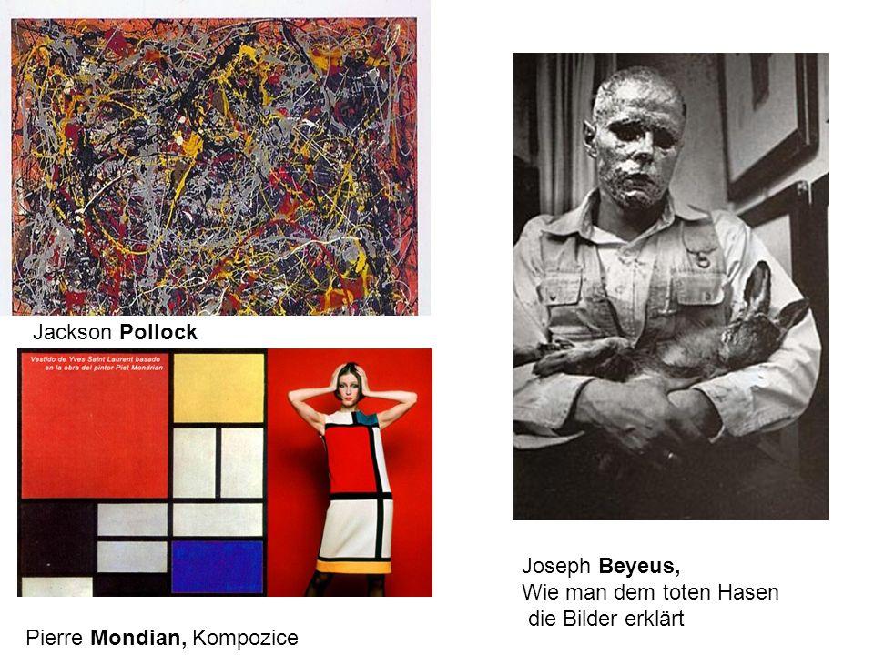 Pierre Mondian, Kompozice Jackson Pollock Joseph Beyeus, Wie man dem toten Hasen die Bilder erklärt