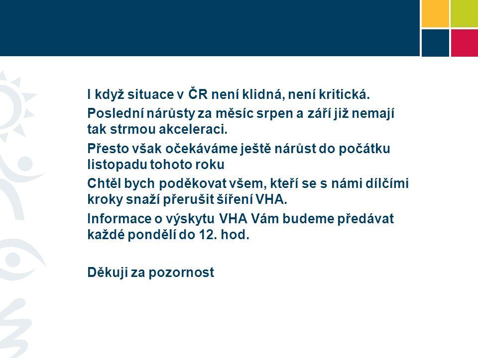 I když situace v ČR není klidná, není kritická.
